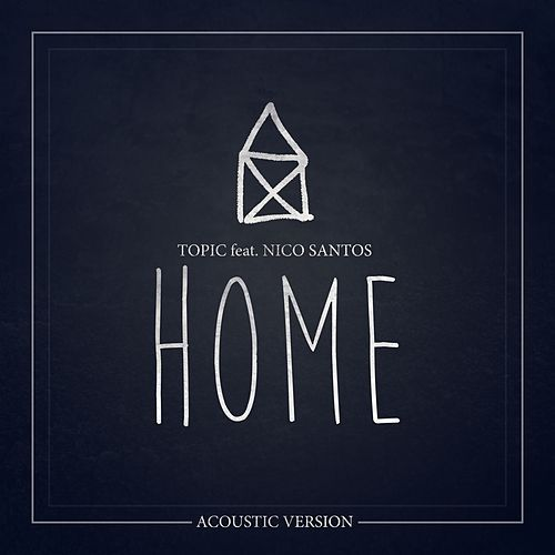 Home (feat. Nico Santos) (Acoustic Version) von Topic