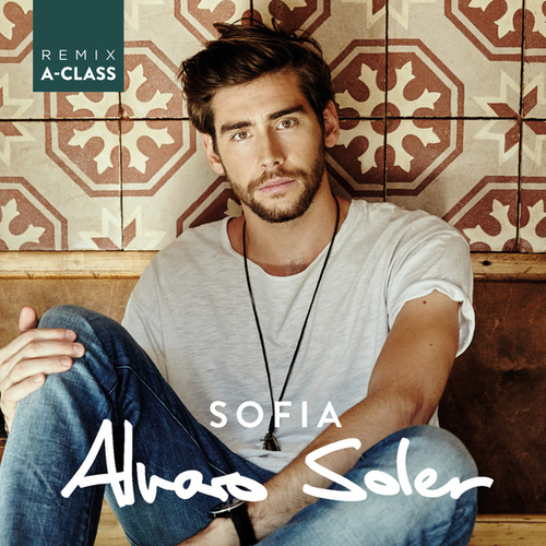 Sofia (A-Class Remix) de Alvaro Soler