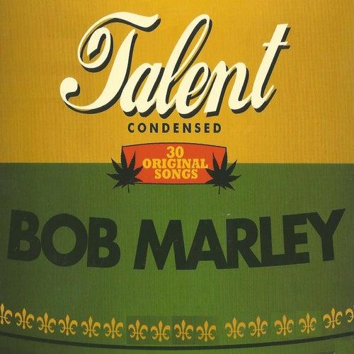 Talent Condensed, Bob Marley by Bob Marley