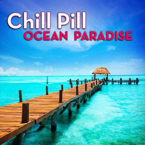 Chill Pill: Ocean Paradise by Mark Hamilton