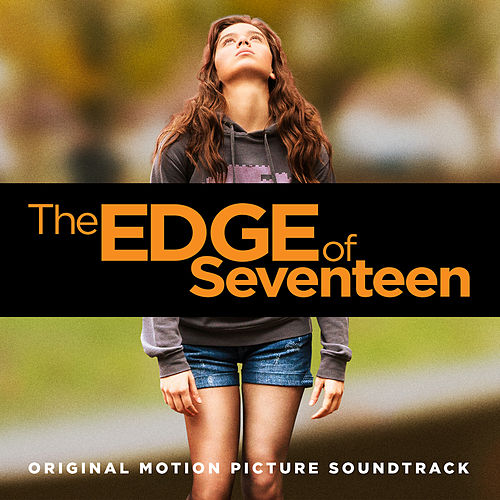 The Edge of Seventeen (Original Motion Picture Soundtrack) by Various Artists