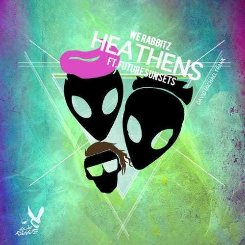 Heathens de We Rabbitz