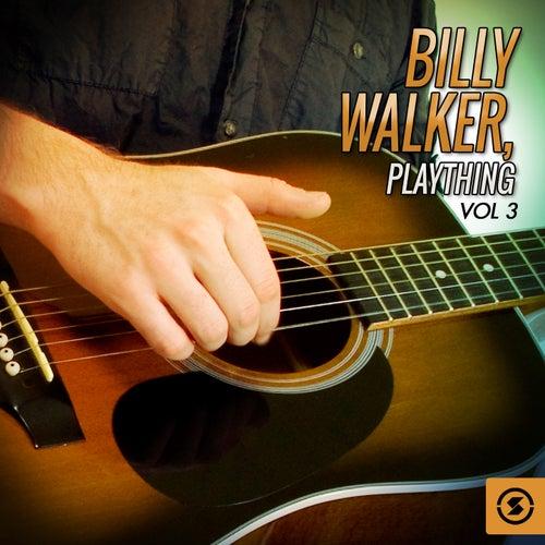 Billy Walker, Plaything, Vol. 3 by Billy Walker