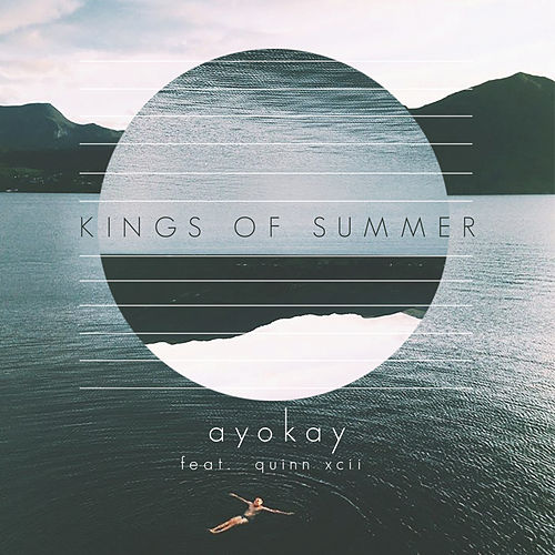Kings of Summer von ayokay