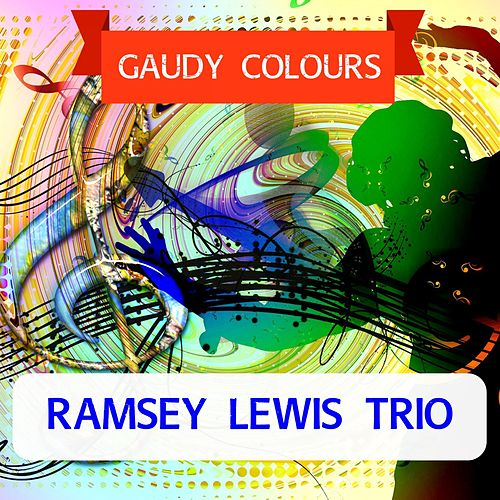 Gaudy Colours by Ramsey Lewis