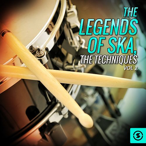 The Legends of SKA, The Techniques, Vol. 2 by The Techniques