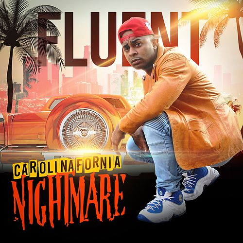 Carolinafornia Nightmare by Fluent