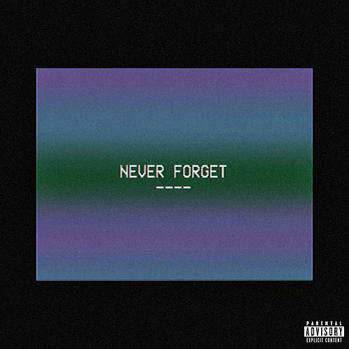 Never Forget by TYuS