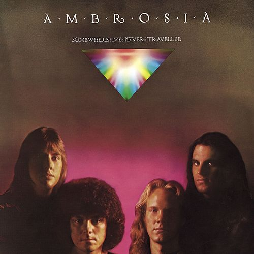 Somewhere I've Never Travelled de Ambrosia