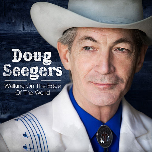 Walking on the Edge of the World di Doug Seegers