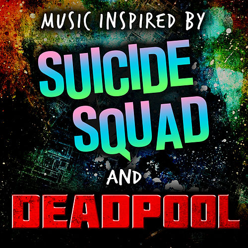 Music Inspired by Suicide Squad and Deadpool de Soundtrack Wonder Band