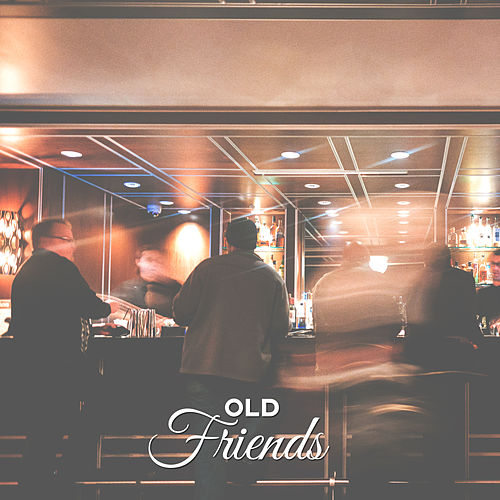 Old Friends - Famous Place, Good Coffee, Self-service, Tasty Alcohol by Piano Jazz Background Music Masters