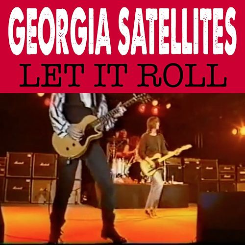 Let It Roll by Georgia Satellites