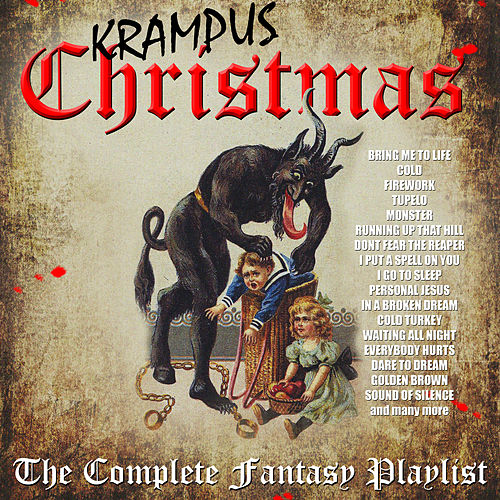 Krampus Christmas - The Complete Fantasy Playlist by Various Artists