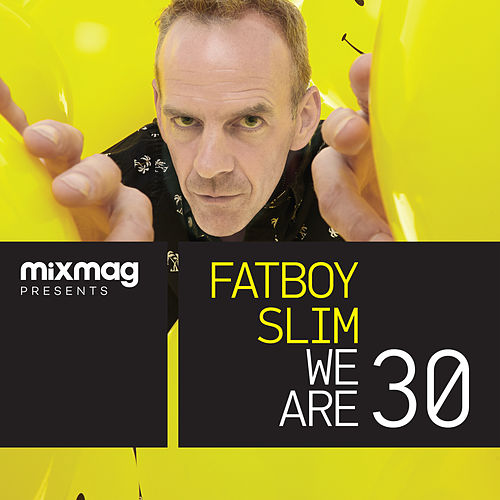 Mixmag Presents Fatboy Slim: We Are 30 von Various Artists