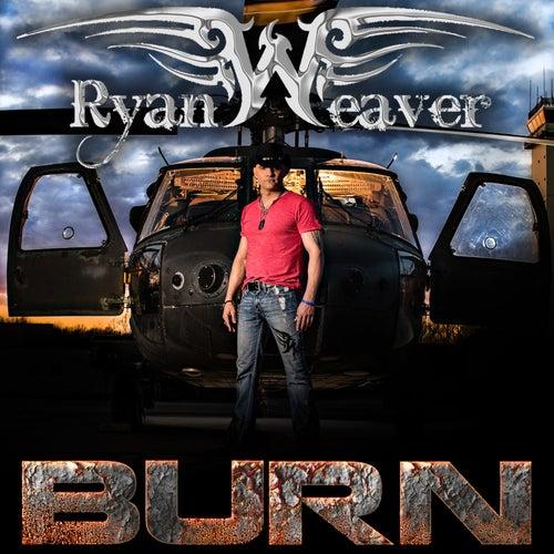 Burn by Ryan Weaver