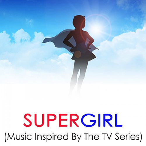 Supergirl: Music Inspired by the TV Series by Various Artists