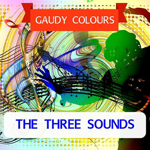 Gaudy Colours by The Three Sounds