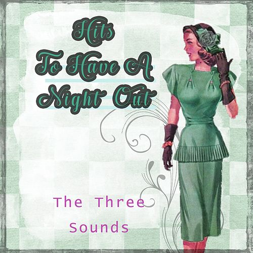 Hits To Have A Night Out by The Three Sounds