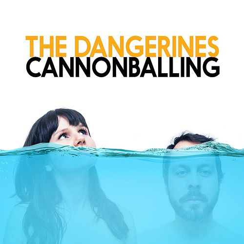 Cannonballing de The Dangerines
