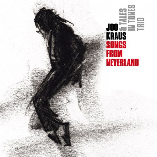 Songs From Neverland by Joo Kraus