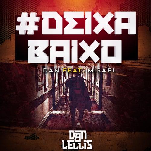 Deixa Baixo by Dan Lellis