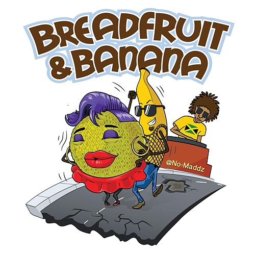 Breadfruit and Banana de No-Maddz