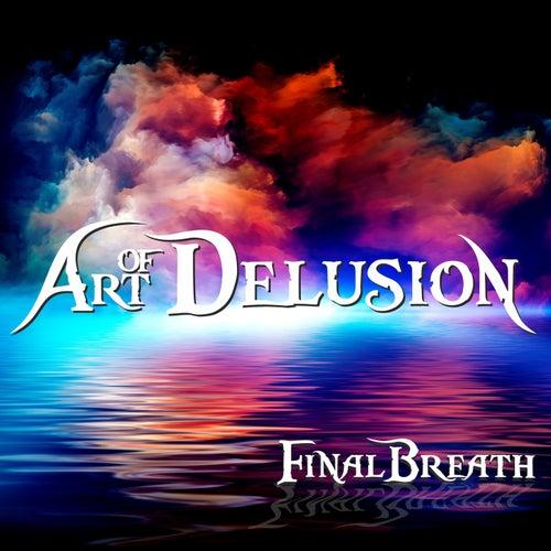 Final Breath von Art of Delusion