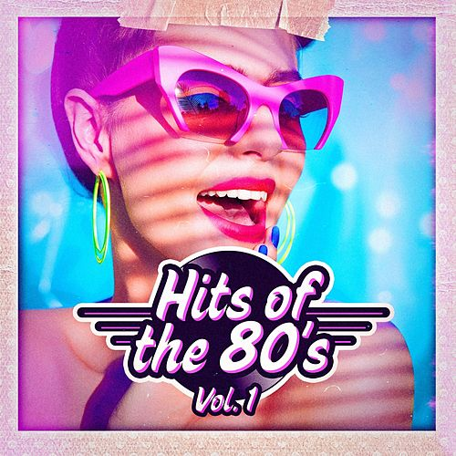 Hits of the 80s, Vol. 1 by Various Artists