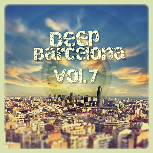 Deep Barcelona, Vol. 7 de Various Artists