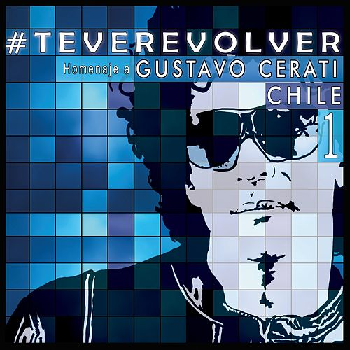 Te Veré Volver - Tributo Chileno a Cerati de Various Artists