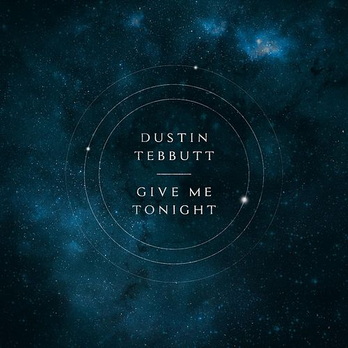 Give Me Tonight - EP by Dustin Tebbutt