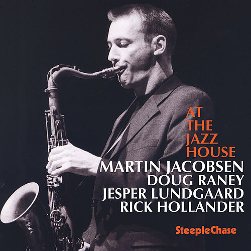 Live At the Jazz House by Martin Jacobsen