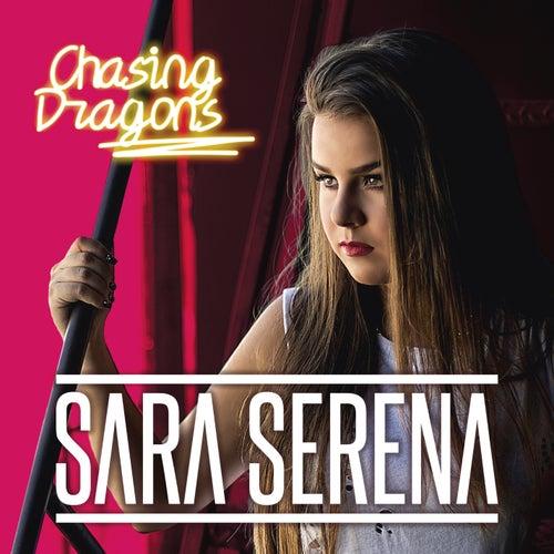 Chasing Dragons von Sara Serena