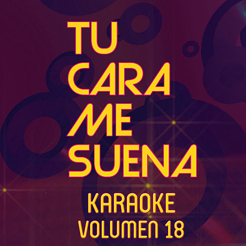 Tu Cara Me Suena Karaoke (Vol. 18) von Ten Productions