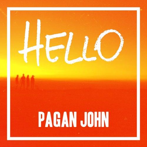 Hello by Pagan John