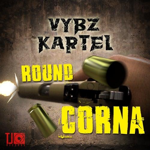 Round Corna - Single by VYBZ Kartel
