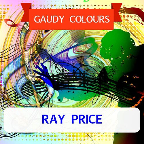 Gaudy Colours by Ray Price