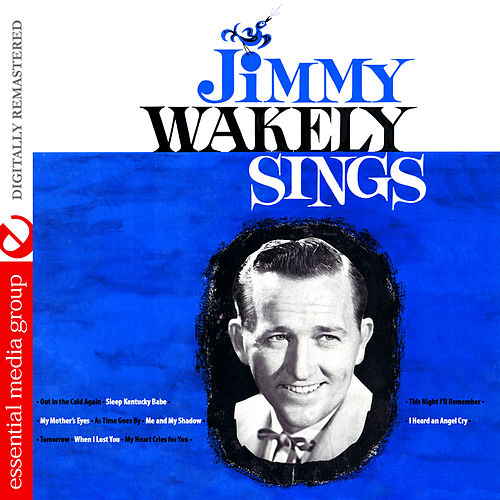 Jimmy Wakely Sings (Digitally Remastered) von Jimmy Wakely