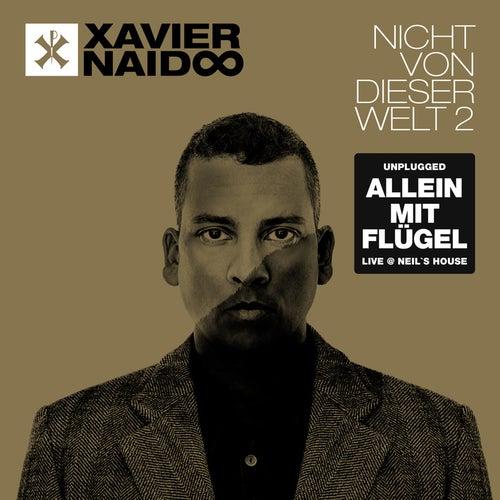 Nicht von dieser Welt 2 (Allein mit Flügel - Live @ Neil's House) by Xavier Naidoo