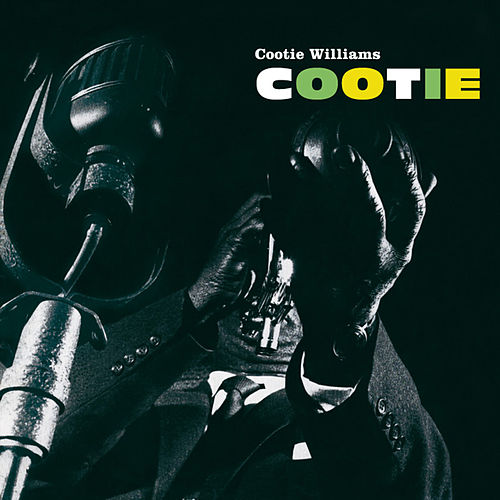 Cootie (Bonus Track Version) by Cootie Williams