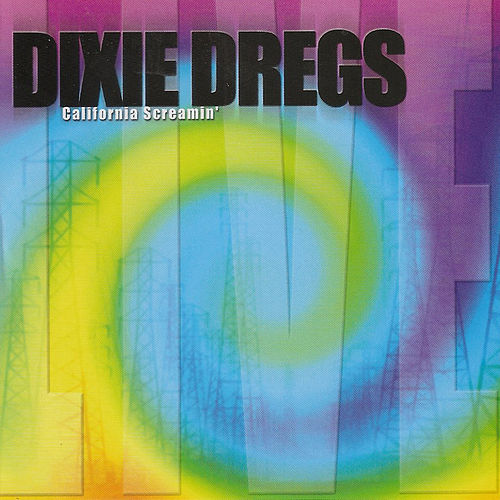 California Screamin' von The Dixie Dregs