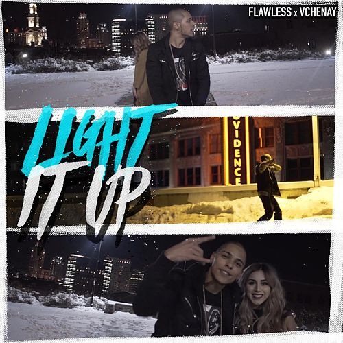Light It Up (feat. Vchenay) by Flawless Real Talk