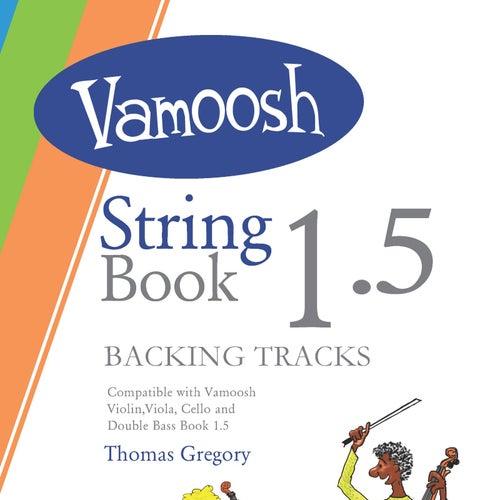 Vamoosh String Book 1.5 (Backing Tracks) de Thomas Gregory