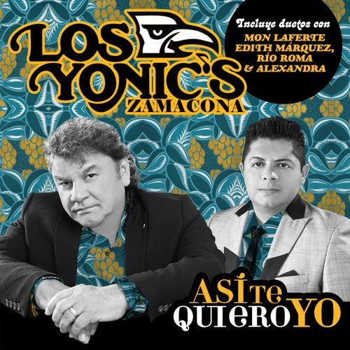 Así Te Quiero Yo de Los Yonic's Zamacona