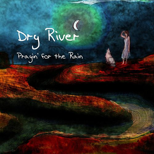 Prayin' for the Rain de Dry River