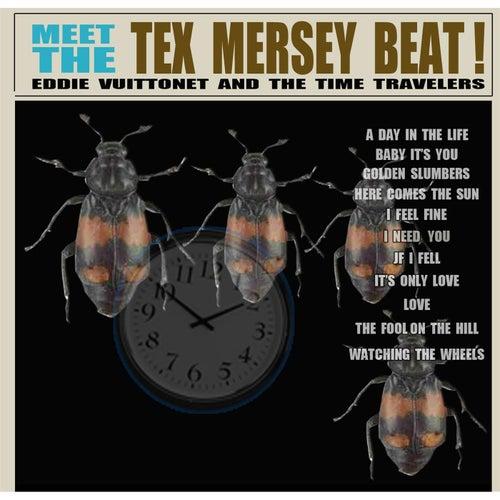 Meet the Tex Mersey Beat von Eddie Vuittonet and the Time Travelers
