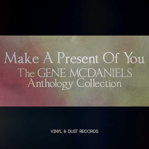 Make a Present of You (The Gene McDaniels Anthology Collection) de Gene McDaniels