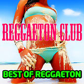 Best Of Reggaeton by Reggaeton Club