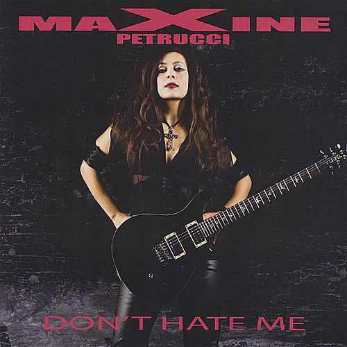 Don't Hate Me von Maxine Petrucci